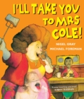 I'll Take You To Mrs Cole! - Book