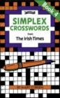 Simplex Crosswords from the Irish Times: Book 4 : from The Irish Times - Book