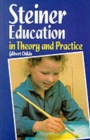 Steiner Education in Theory and Practice - Book