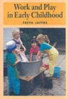 Work and Play in Early Childhood - Book