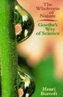 The Wholeness of Nature : Goethe's Way of Science - Book