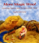 More Magic Wool : Creating Figures and Pictures with Dyed Wool - Book