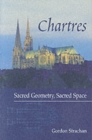Chartres : Sacred Geometry, Sacred Space - Book