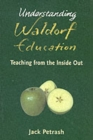 Understanding Waldorf Education : Teaching from the Inside Out - Book