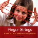 Finger Strings : A Book of Cat's Cradles and String Figures - Book