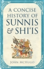A Concise History of Sunnis and Shi`is - Book