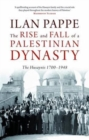 The Rise and Fall of a Palestinian Dynasty : The Husaynis, 1700-1948 - Book
