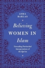 Believing Women in Islam : Unreading Patriarchal Interpretations of the Qur'an - Book