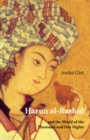 Harun Al-Rashid : and the World of the Thousand and One Nights - Book