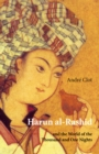 Harun al-Rashid : and the World of the Thousand and One Nights - eBook