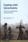 Coping with Uncertainty : Youth in the Middle East and North Africa - Book