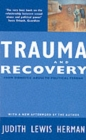 Trauma and Recovery : From Domestic Abuse to Political Terror - Book
