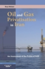 Oil and Gas Privatization in Iran : An Assessment of the Political Will - eBook