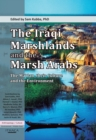 Iraqi Marshlands and the Marsh Arabs, The: : The Ma'dan, Their Culture and the Environment - eBook