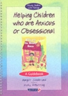 Helping Children Who are Anxious or Obsessional & Willy and the Wobbly House : Set - Book