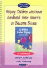 Helping Children Who Have Hardened Their Hearts or Become Bullies & Wibble Called Bipley (and a Few Honks) : Set - Book