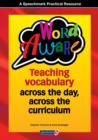 Word Aware : Teaching vocabulary across the day, across the curriculum - Book