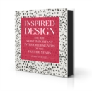 Inspired Design : The 100 Most Important Interior Designers of The Past 100 Years - Book