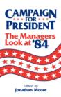 Campaign for President : The Managers Look at '84 - Book