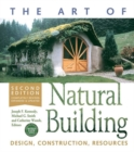The Art of Natural Building : Design, Construction, Resources - Book