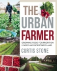 The Urban Farmer : Growing Food for Profit on Leased and Borrowed Land - Book