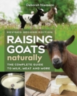 Raising Goats Naturally : The Complete Guide to Milk, Meat, and More - Book