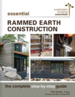 Essential Rammed Earth Construction : The Complete Step-by-Step Guide - Book