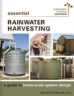 Essential Rainwater Harvesting : A Guide to Home-Scale System Design - Book