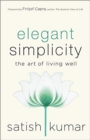 Elegant Simplicity : The Art of Living Well - Book
