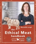The Ethical Meat Handbook, Revised and Expanded 2nd Edition : From sourcing to butchery, mindful meat eating for the modern omnivore - Book