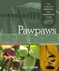 Pawpaws : The Complete Growing and Marketing Guide - Book