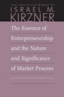 The Essence of Entrepreneurship and the Nature and Significance of Market Process - Book