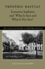 "Economic Sophisms & ""What is Seen & What is Not Seen - Book"