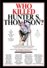 Who Killed Hunter S. Thompson? : The Picaresque Story of The Birth of Gonzo - Book