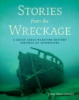 Stories from the Wreckage : A Great Lakes Maritime History Inspired by Shipwrecks - eBook