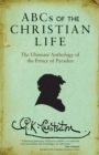 ABCs of the Christian Life : The Ultimate Anthology of the Prince of Paradox - Book