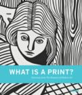 What is a Print? : Selections from The Museum of Modern Art - Book