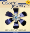 Create Colorful Aluminum Jewelry : Upcycle cans into vibrant necklaces, rings, earrings, pins, & bracelets - eBook