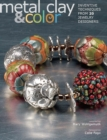 Metal Clay and Color : Inventive Techniques from 20 Jewelry Designers - eBook