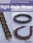 Stitch Workshop: Right-Angle Weave - eBook