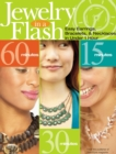 Jewelry in a Flash : Easy Earrings, Bracelets, and Necklaces in Under One Hour - eBook