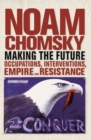 Making the Future : Occupations, Interventions, Empire and Resistance - eBook