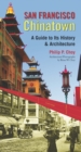 San Francisco Chinatown : A Guide to Its History and Architecture - eBook