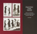 Facing the Text : Extra-Illustration, Print Culture and Society in Britain 1769-1840 - Book