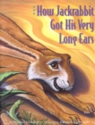 How Jackrabbit Got His Very Long Ears - eBook