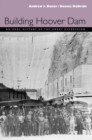 Building Hoover Dam : An Oral History Of The Great Depression - eBook