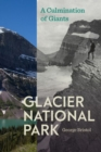 Glacier National Park : A Culmination of Giants - eBook