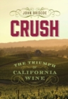 Crush : The Triumph of California Wine - eBook