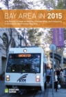Bay Area in 2015 : A ULI Survey of Views on Housing, Transportation, and Community in the Greater San Francisco Bay Area - Book