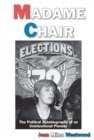 Madame Chair : A Political Autobiography of an Unintentional Pioneer - eBook